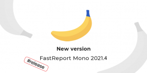 报表生成工具FastReport.Mono v2021.4发布!添加新的 Visual Studio 样式图标